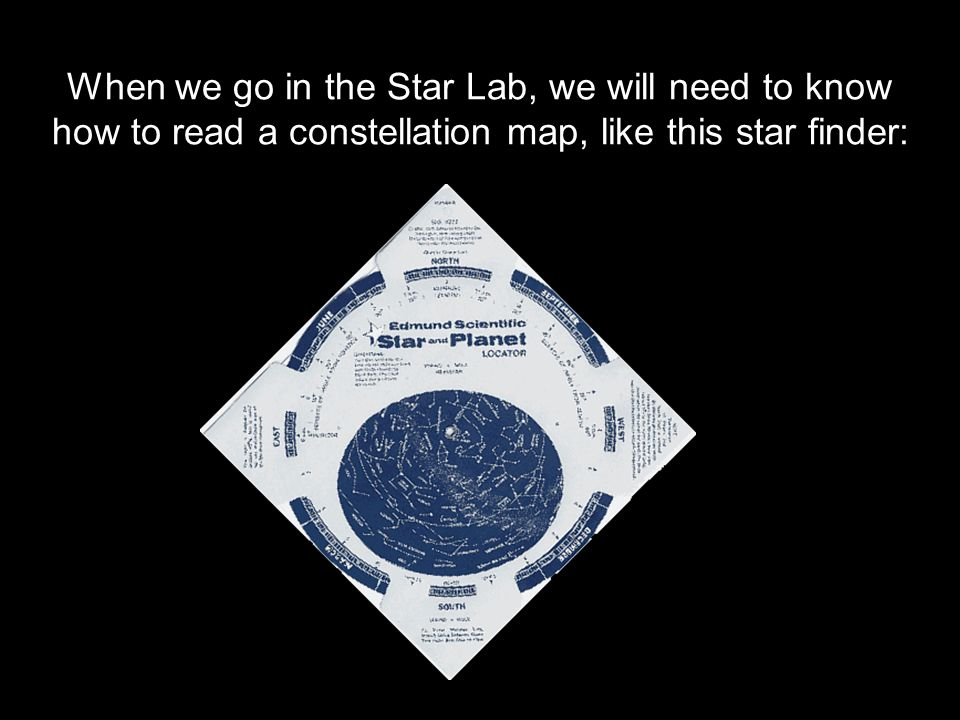 Yesterday In Class We Learned A Little About Constellations But We - How to read a star map