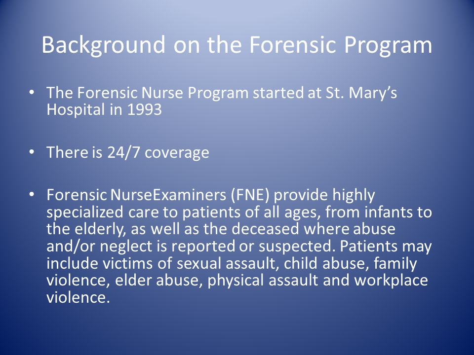 When To Call The Forensic Nurse Examiner Betsy Vick Rn Fne Cen
