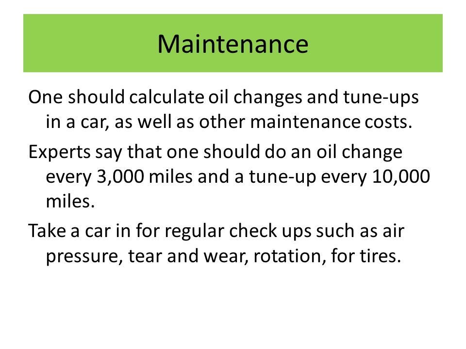 Maintenance One Should Calculate Oil Changes And Tune Ups In A Car As Well