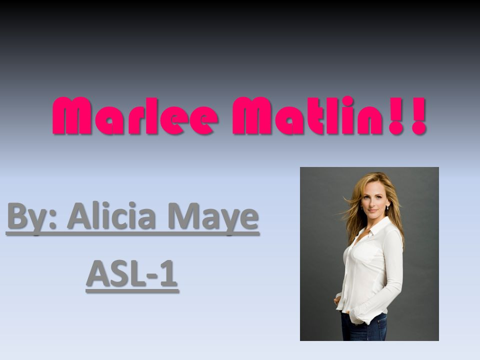 marlee matlin biography for asl essay Marlee matlin biography matlin made her tv debut starring opposite lee remick in cbs' bridge to silence, a film that marked her first speaking role she also starred in her own nbc series, reasonable doubts, opposite mark harmon, and in the emmy award-winning picket fences for cbs.