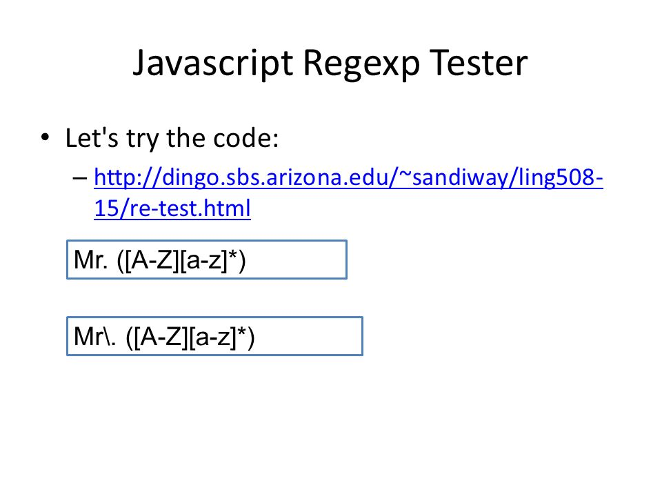 Javascript Regexp Tester Let s try the code: –   15/re-test.html   15/re-test.html Mr.