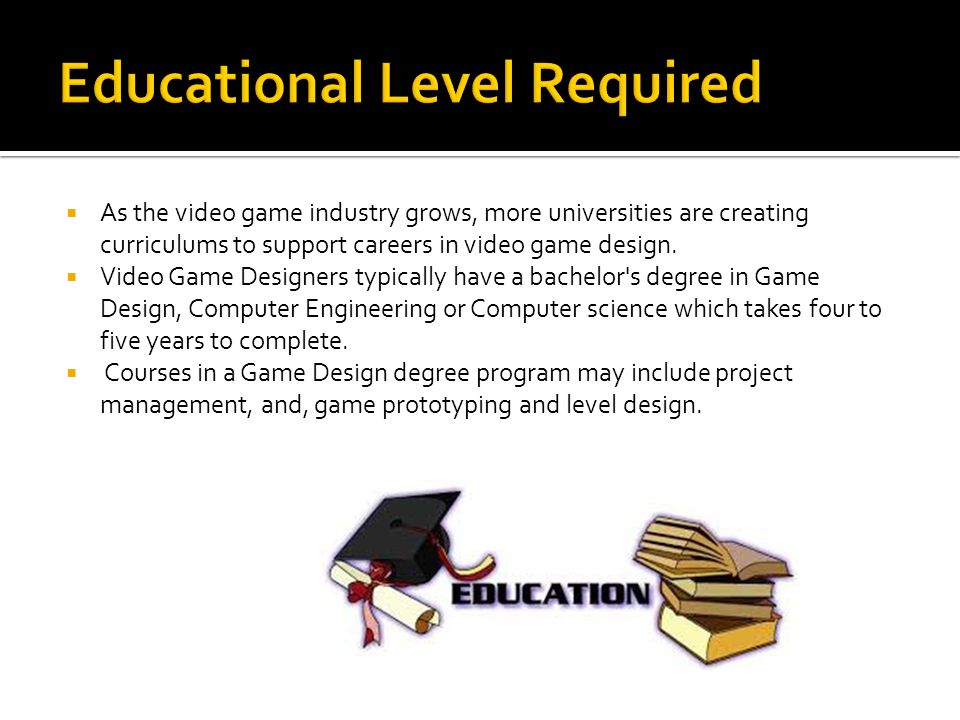 By Desmond Walker A Game Designer Is One Of The Most Highly - Video game designer education requirements