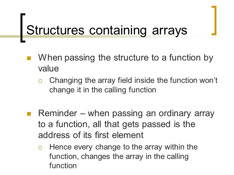 C Programming - Structures  Structures containing arrays A