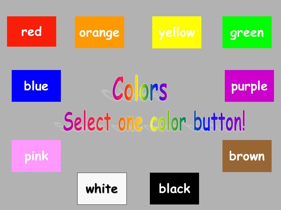 1 Brown Red Yellow Bluepurple Green White Black Orange Pink