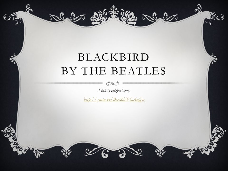 Blackbird By The Beatles Link To Original Song Ppt Download