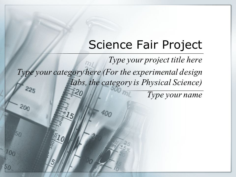Science Fair Project Type your project title here Type your category ...