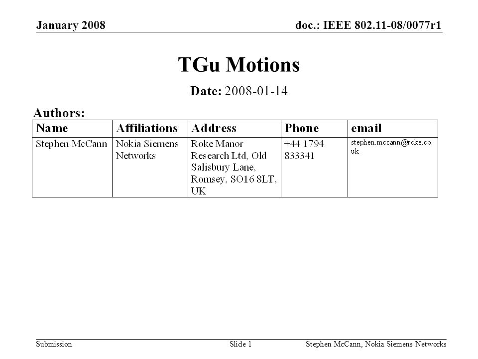 doc.: IEEE /0077r1 Submission January 2008 Stephen McCann, Nokia Siemens NetworksSlide 1 TGu Motions Date: Authors: