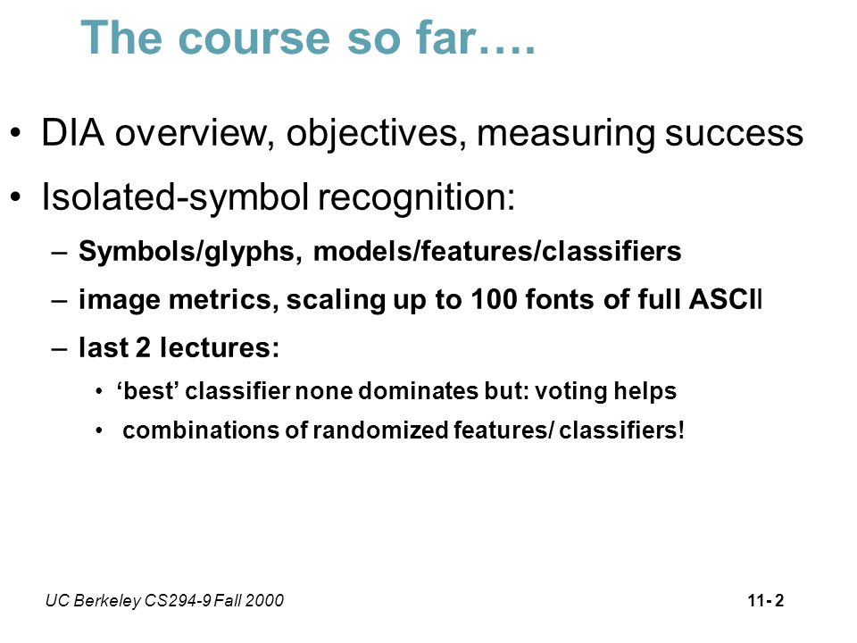 UC Berkeley CS294-9 Fall Document Image Analysis Lecture 11
