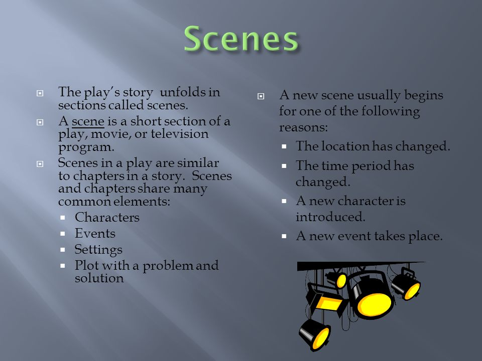 The Plays Story Unfolds In Sections Called Scenes