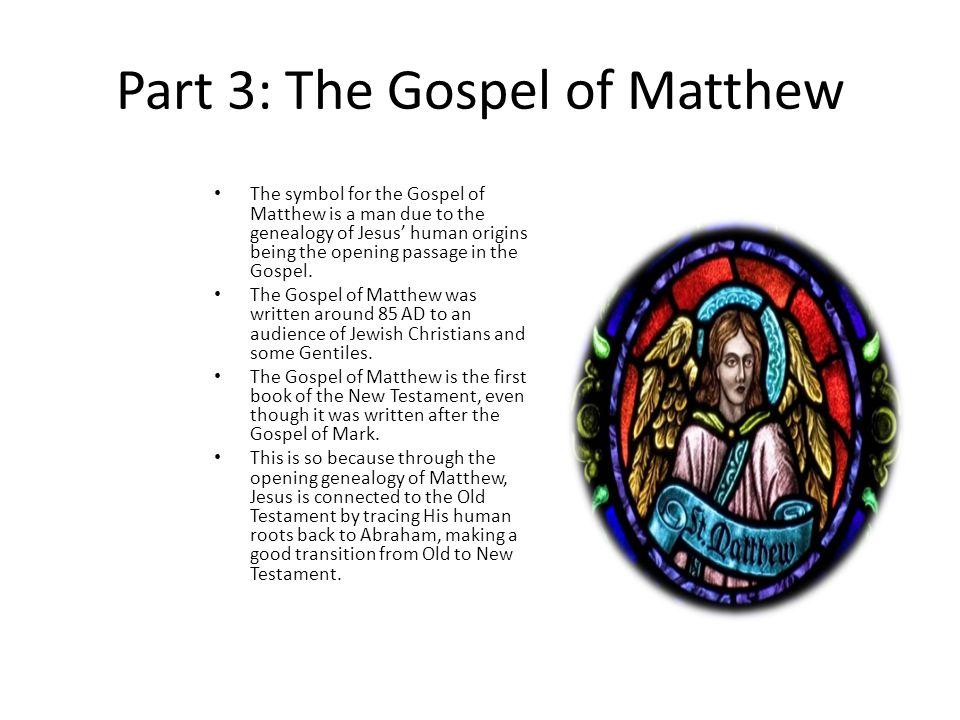 Part 3 The Gospel Of Matthew The Symbol For The Gospel Of Matthew