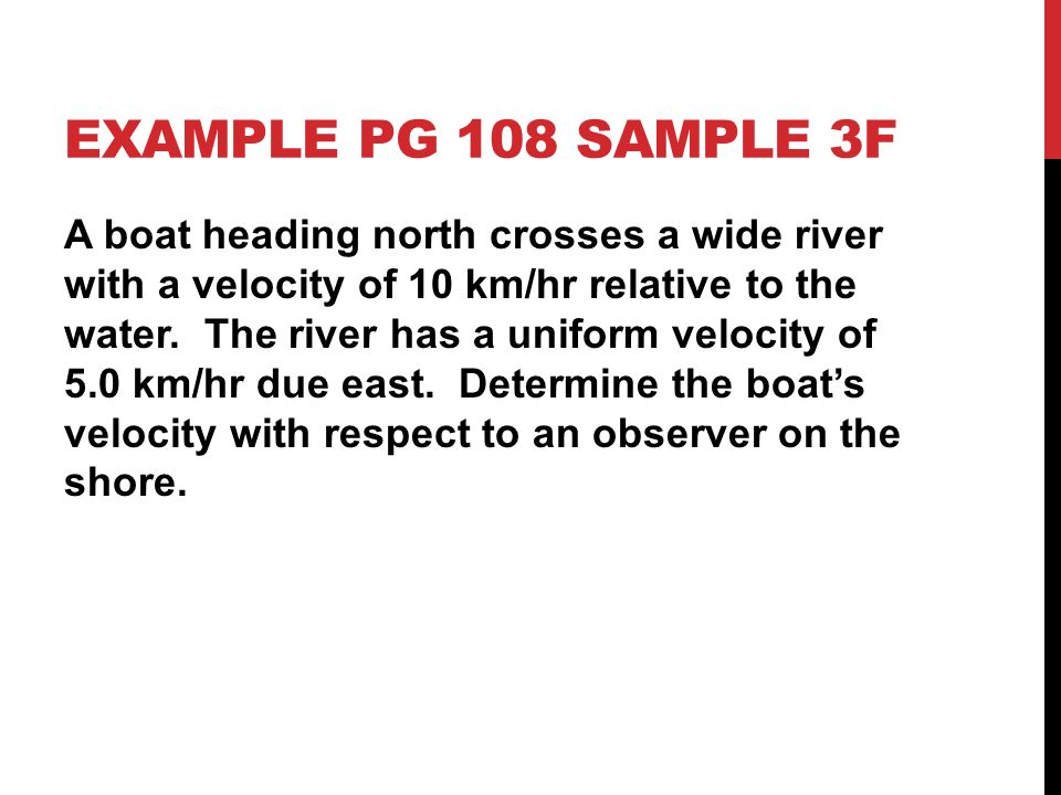 2c9d341d04 EXAMPLE PG 108 SAMPLE 3F A boat heading north crosses a wide river with a  velocity