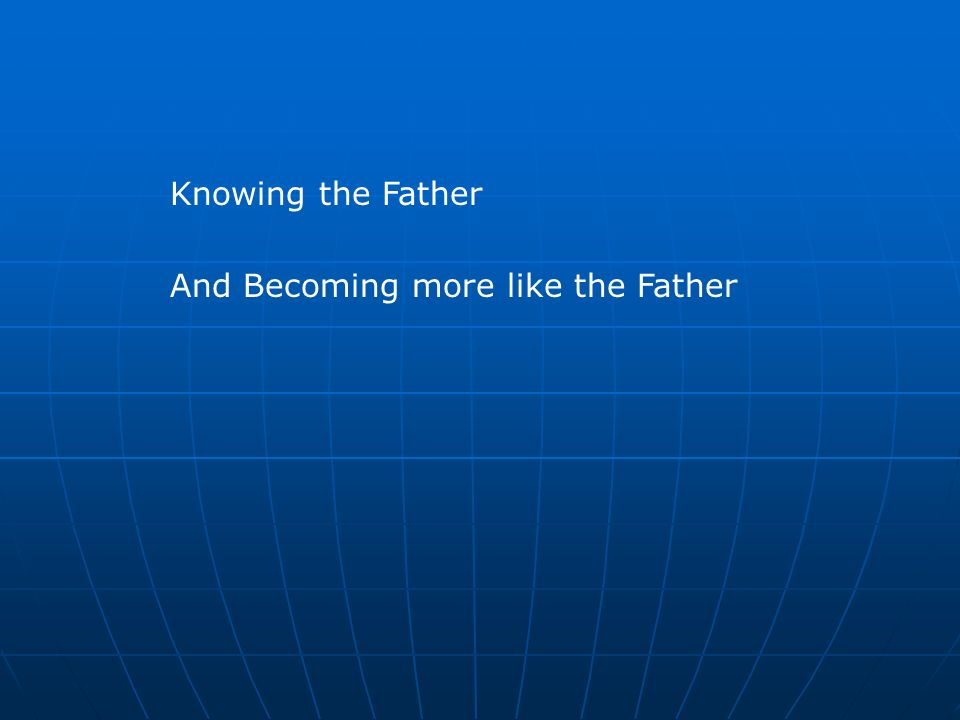 Introducing the Father Matt 11: All things have been
