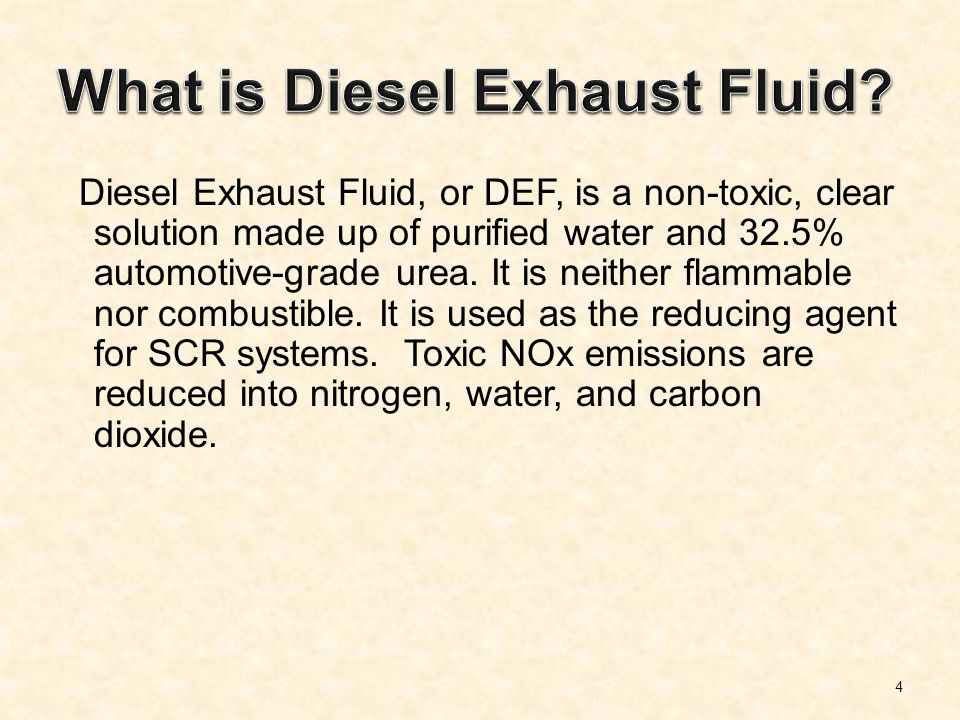 March Diesel Exhaust Fluid, or DEF, is a non-toxic, clear
