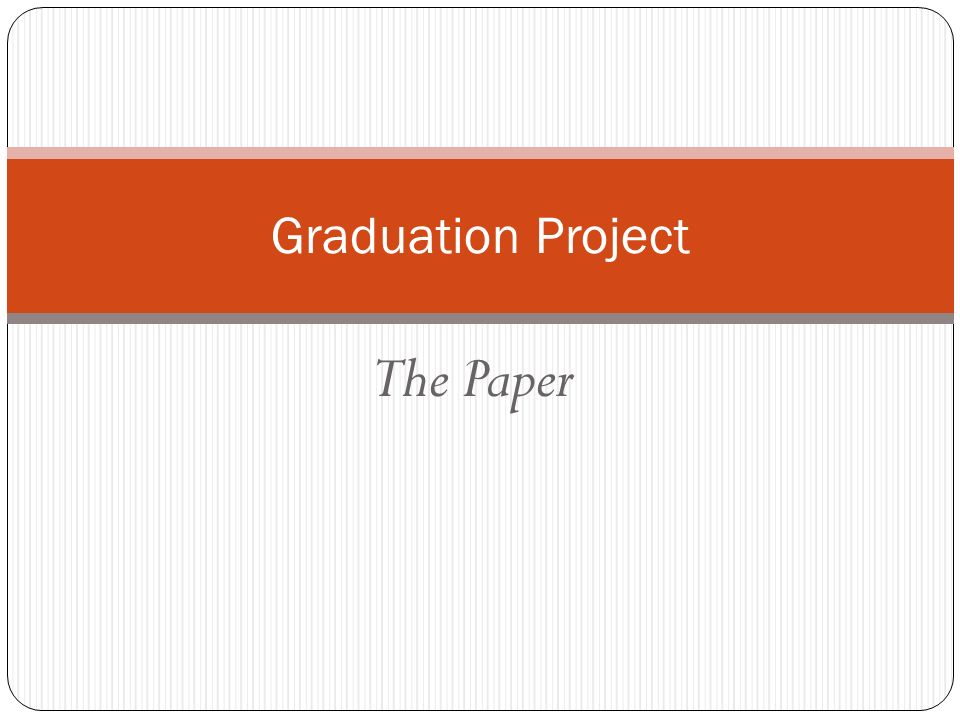 1 the paper graduation project