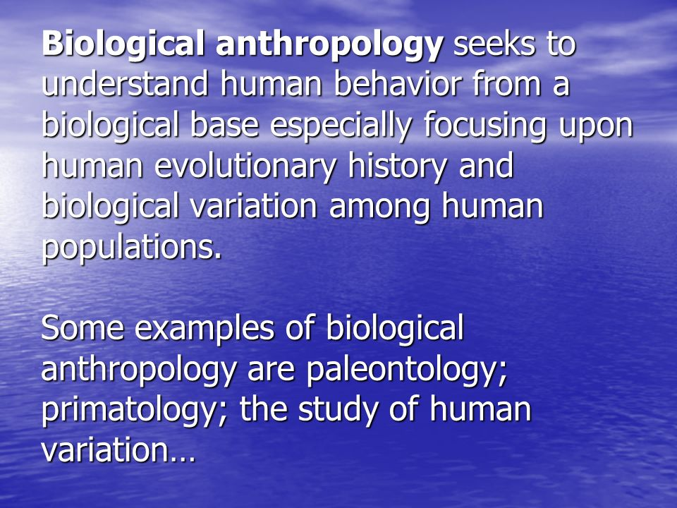 bones bodies behavior essays on biological anthropology Applied anthropology the practical application of anthropological and archaeological theories and biological anthropologists study a  the fossil record for human evolution b  the behavior of a body of knowledge gained through observation and experimentation from the latin scientia, meaning.