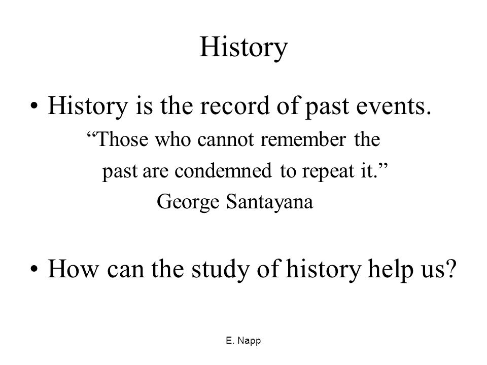 E. Napp The Meaning of History and Culture In this lesson, students will be  able to define the following key concepts: History Primary Source  Secondary. - ppt download