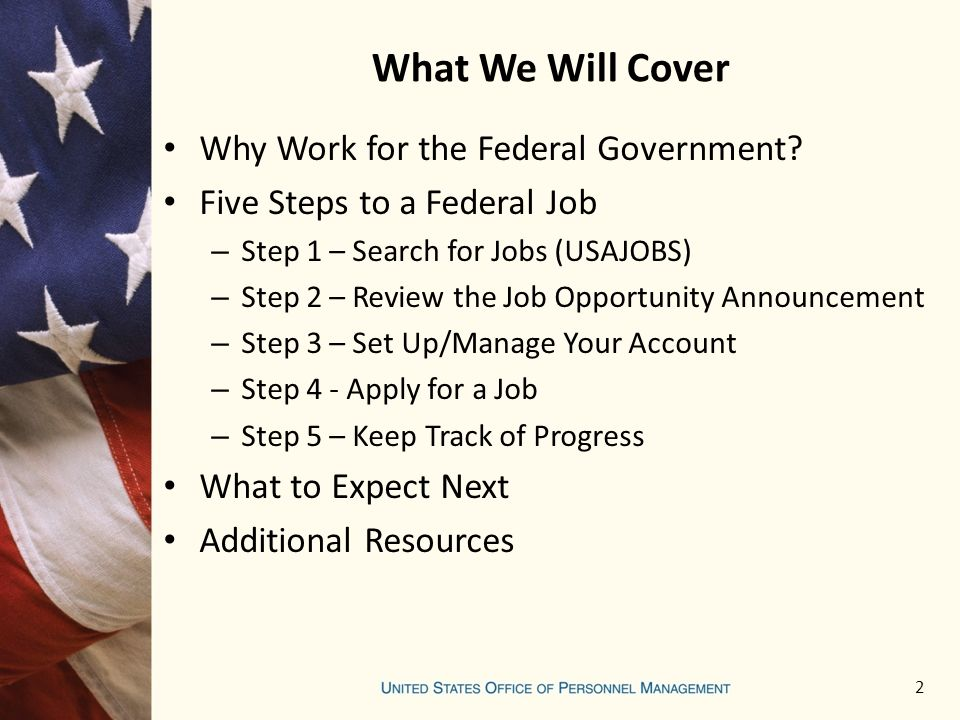 What We Will Cover Why Work for the Federal Government.