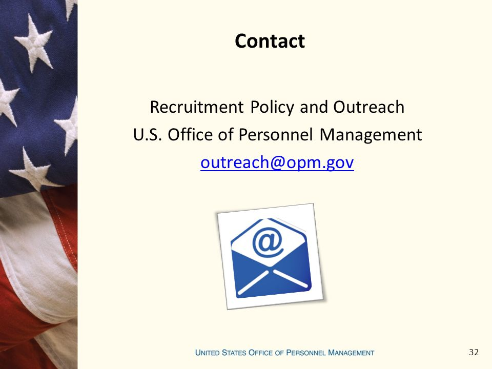 Contact Recruitment Policy and Outreach U.S. Office of Personnel Management 32
