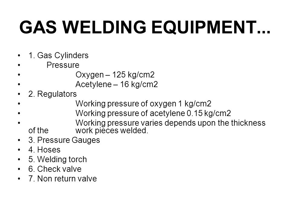 GAS WELDING Sound weld is obtained by selecting proper size