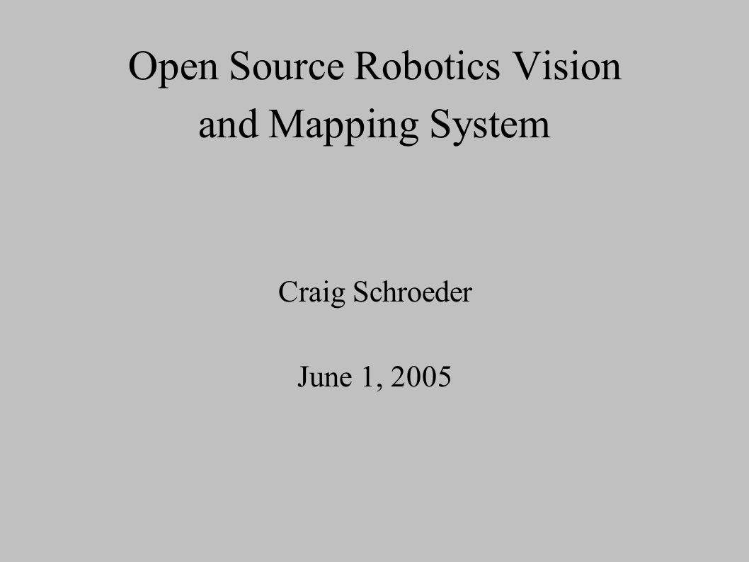 Open Source Robotics Vision and Mapping System Craig