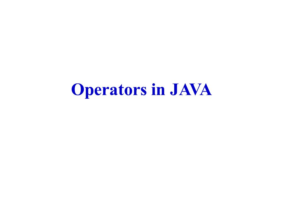 Operators In Java Operator An Operator Is A Symbol That Operates On