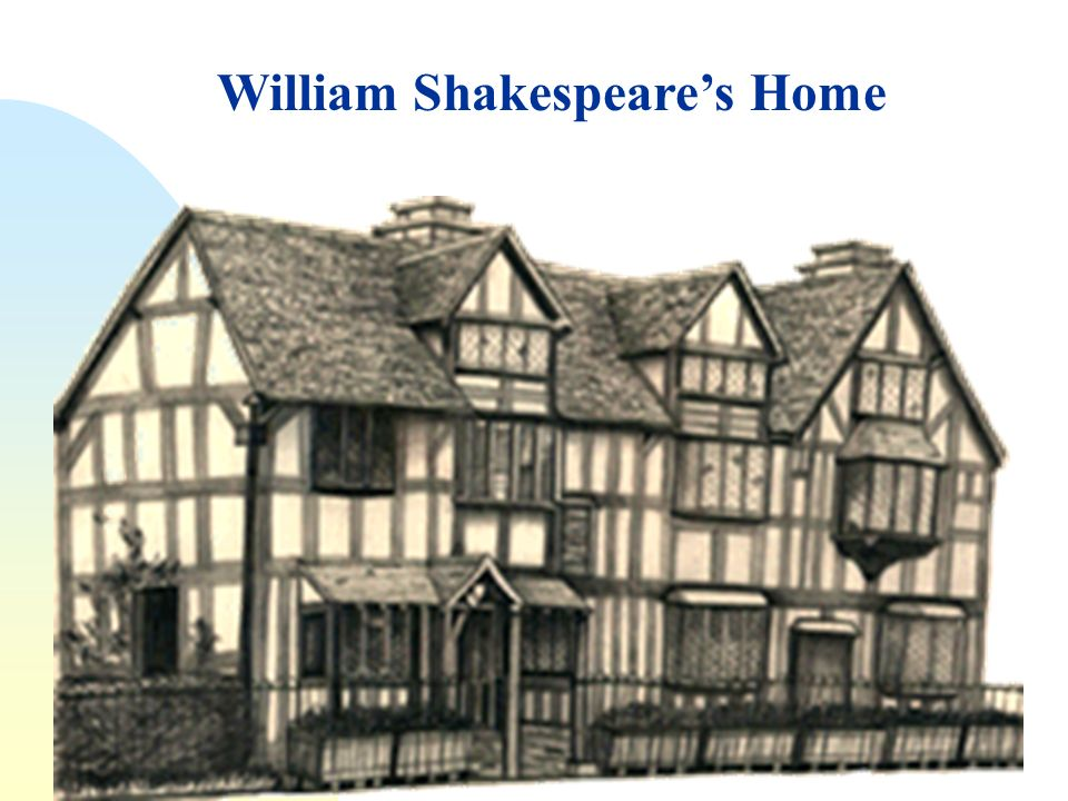 5 Boyhood In Stratford Upon Avon N Born April 23 1564 Parents John And Mary Arden Shakespeare Seven Brothers Sisters