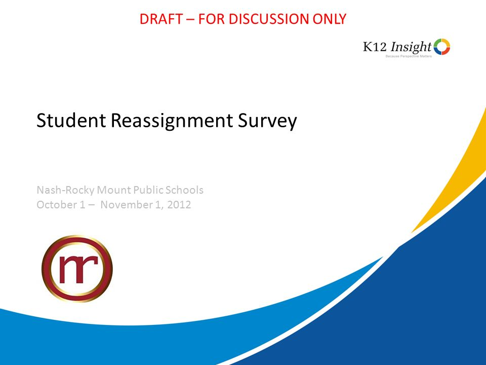 DRAFT – FOR DISCUSSION ONLY Student Reassignment Survey Nash