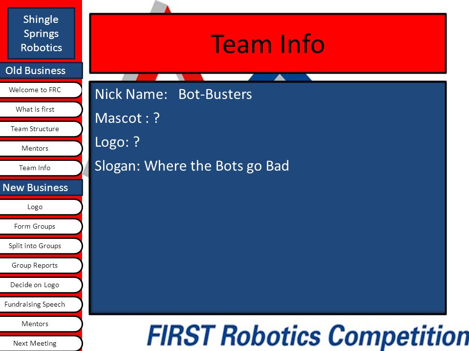Old Business Shingle Springs Robotics Welcome to FRC Old Business