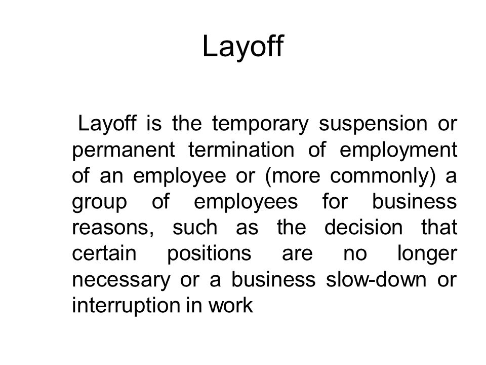 Separation  Layoff Layoff is the temporary suspension or