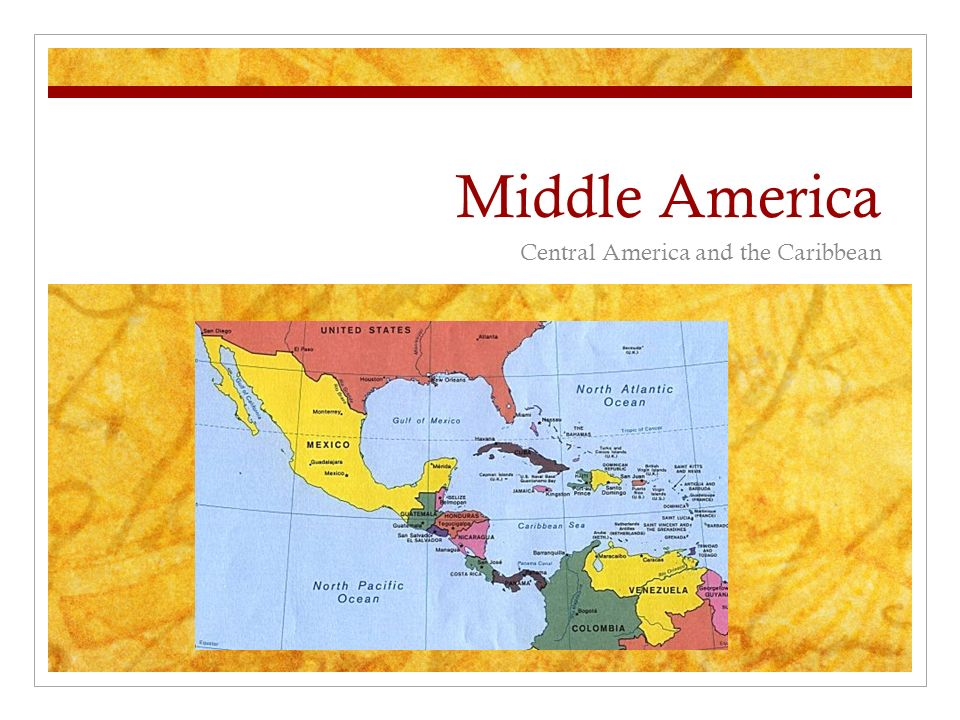 Middle America Central America and the Caribbean. - ppt download