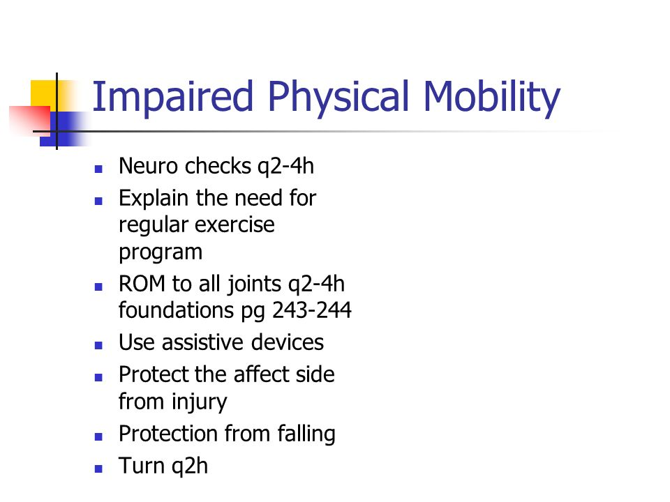 26 impaired physical mobility neuro checks
