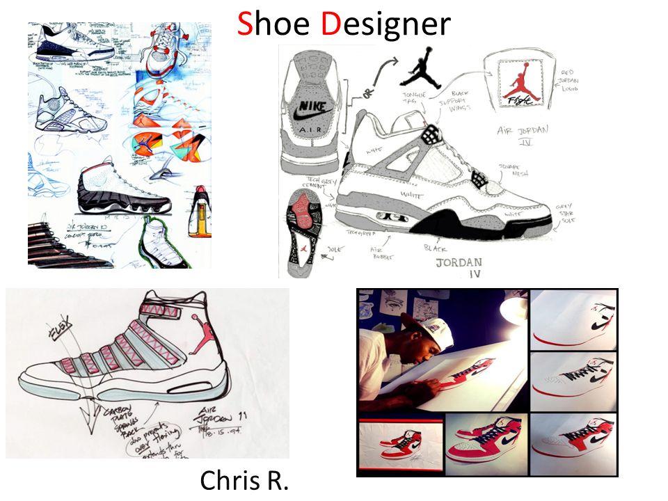 con tiempo amanecer mimar  Shoe Designer Chris R.. Job Description A footwear design career ...