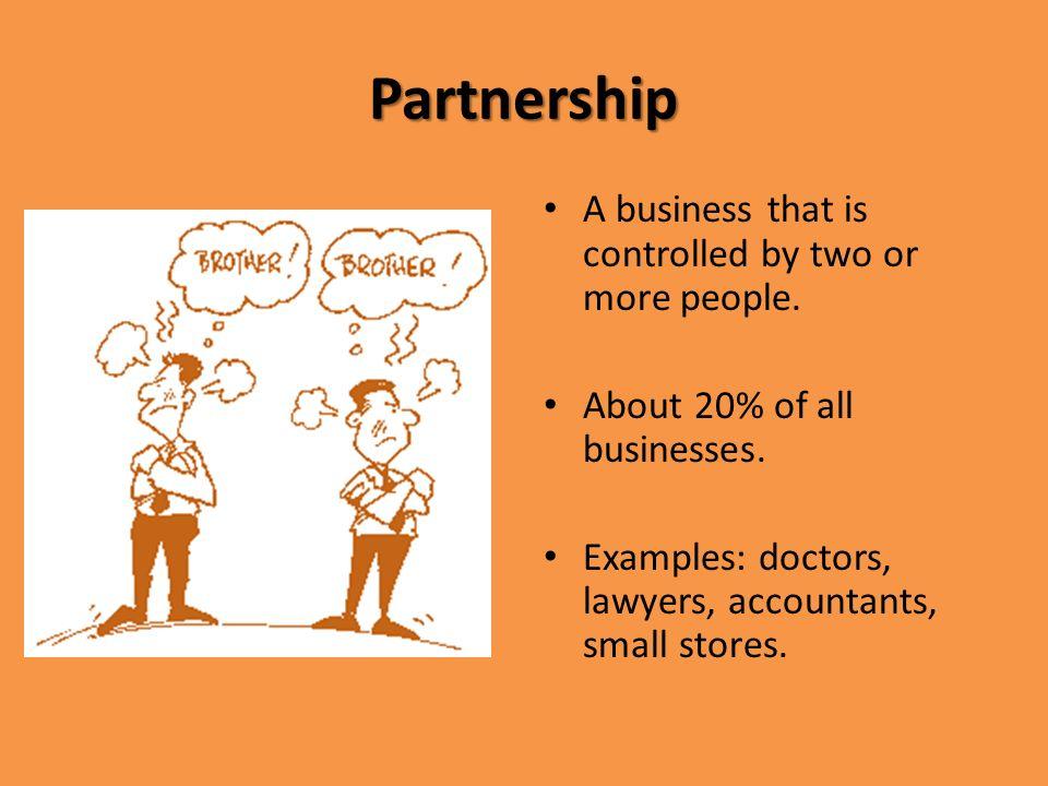 Business organizations 3 types: sole proprietorship partnership.