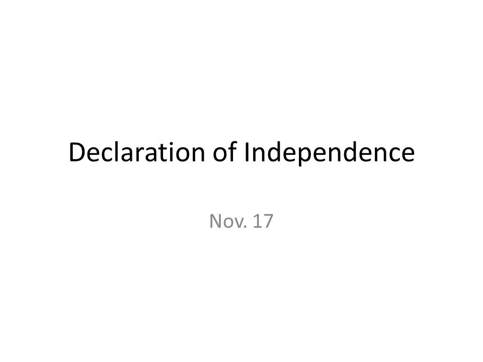 1 declaration of independence nov 17