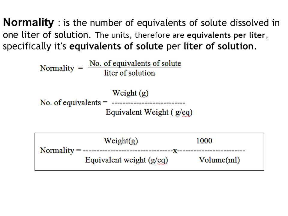 Normality Is The Number Of Equivalents Solute Dissolved In One Liter Solution