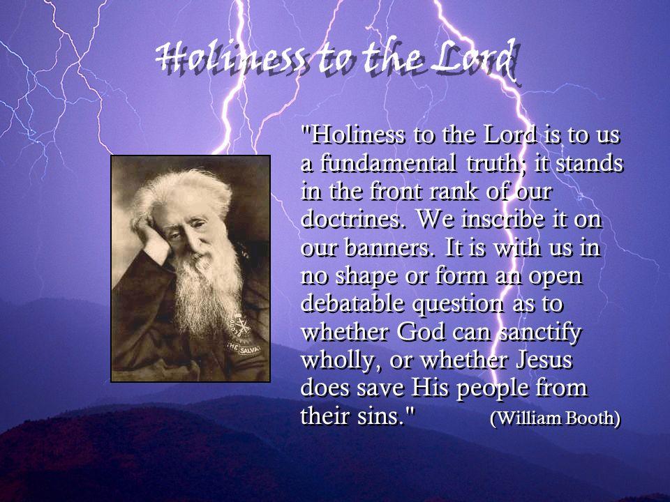 Holiness To The Lord Holiness To The Lord Is To Us A Fundamental Truth It