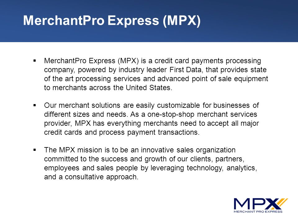 Company Profile  MerchantPro Express (MPX)  MerchantPro