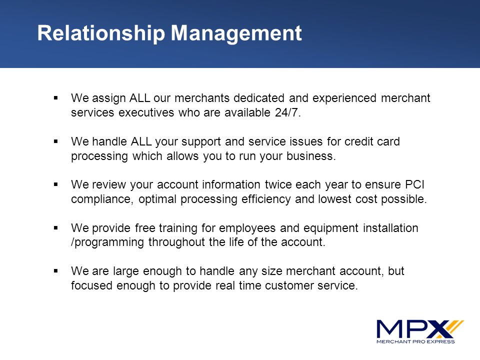 Company profile merchantpro express mpx merchantpro express relationship management we assign all our merchants dedicated and experienced merchant services executives who are reheart Images