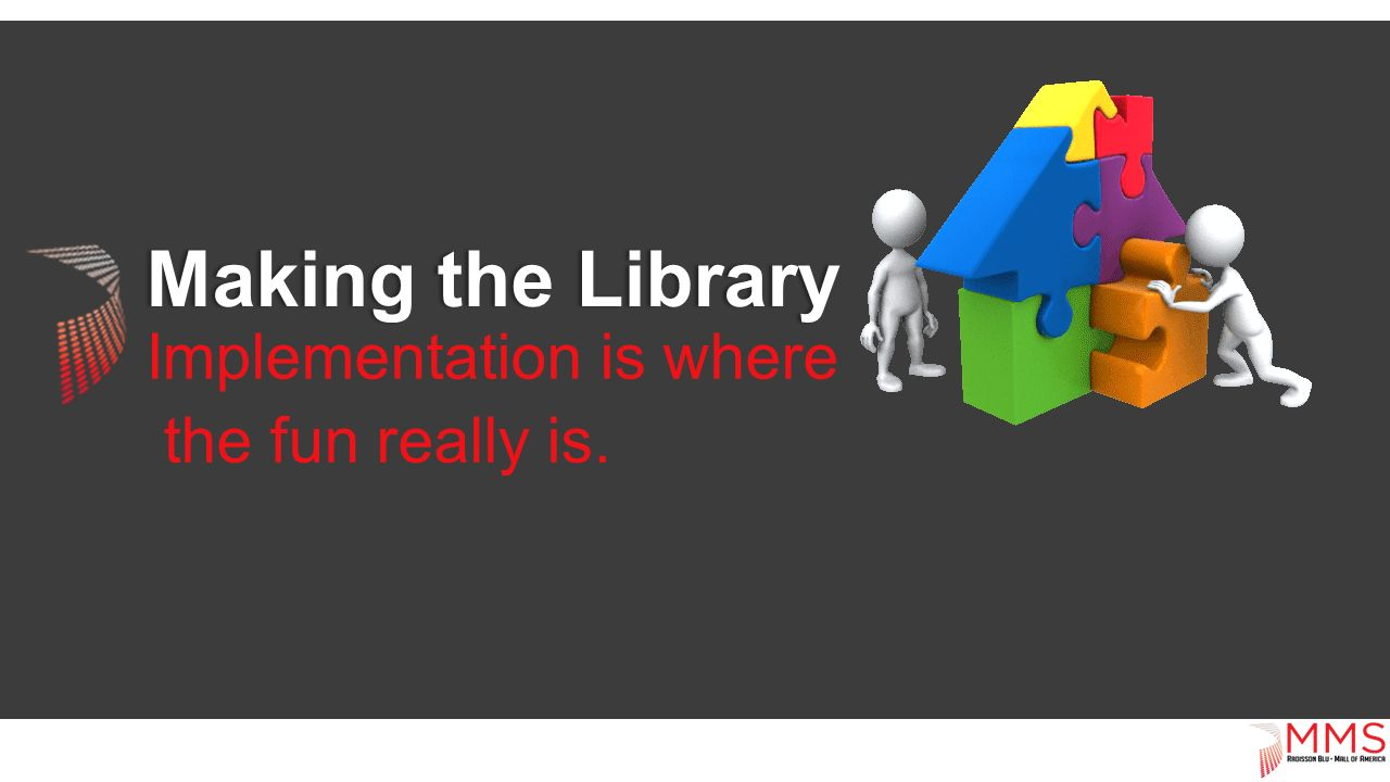 Making the LibraryMaking the Library Implementation is where the fun really is.