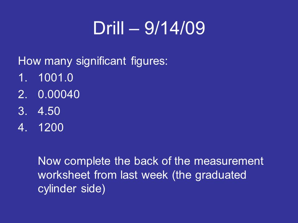 Drill 91409 How Many Significant Ures Now Plete The Back. 1 Drill 91409 How Many Significant Ures 110010 2000040 3450 41200 Now Plete The Back Of Measurement Worksheet From Last Week. Worksheet. Worksheet 2 Significant Figures And Measurement At Mspartners.co