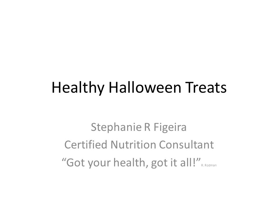 Healthy Halloween Treats Stephanie R Figeira Certified Nutrition ...