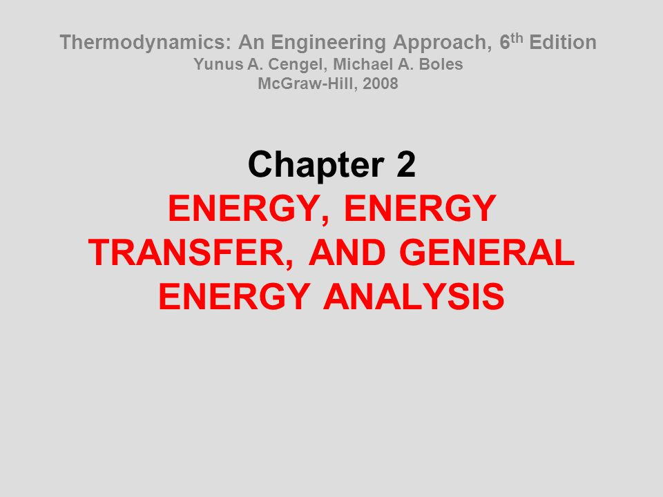 chapter 2 energy energy transfer and general energy analysis thermodynamics an engineering approach