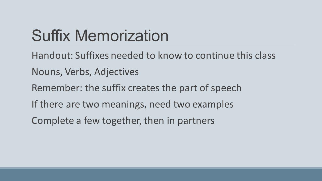 Workbooks nouns verbs adjectives worksheets : Suffixes GOALS: DETECT PART OF SPEECH SUFFIX CREATES IDENTIFY ...
