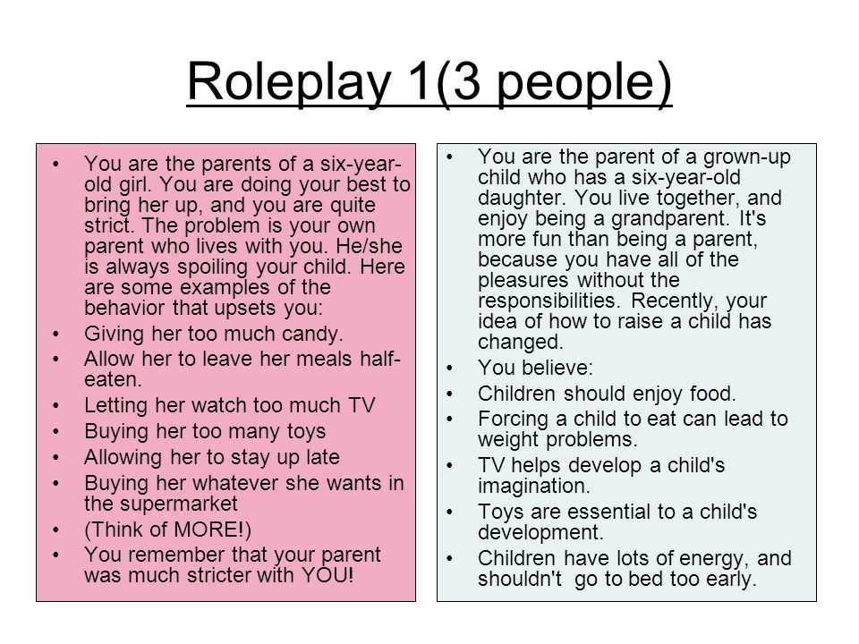 Roleplays For groups of 4-6  Roleplay 1(3 people) You are