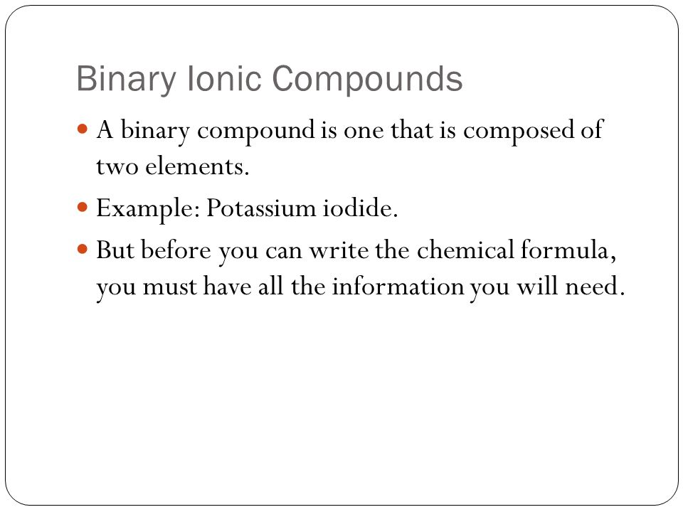 Writing Formulas And Naming Compounds Binary Ionic Compounds A