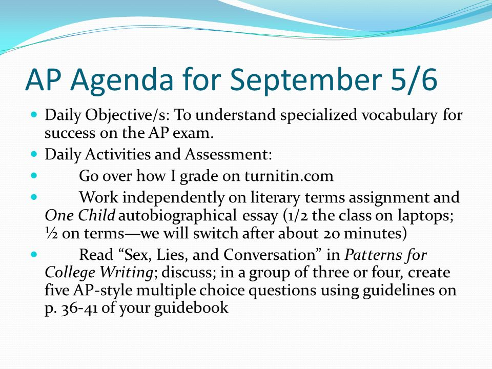AP Agenda for September 5/6 Daily Objective/s: To understand specialized vocabulary for success on the AP exam.