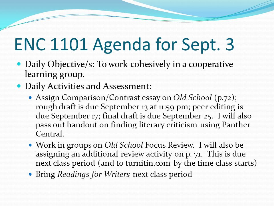 ENC 1101 Agenda for Sept. 3 Daily Objective/s: To work cohesively in a cooperative learning group.