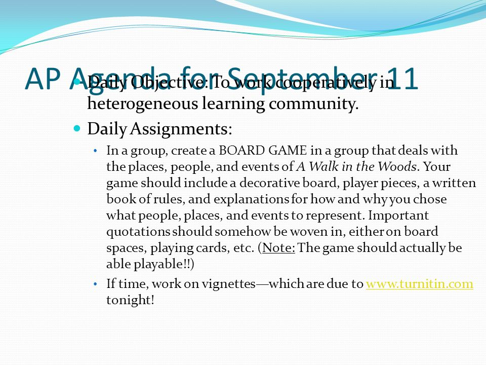 AP Agenda for September 11 Daily Objective: To work cooperatively in heterogeneous learning community.