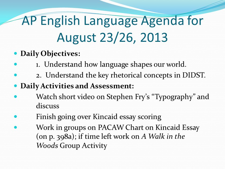 AP English Language Agenda for August 23/26, 2013 Daily Objectives: 1.
