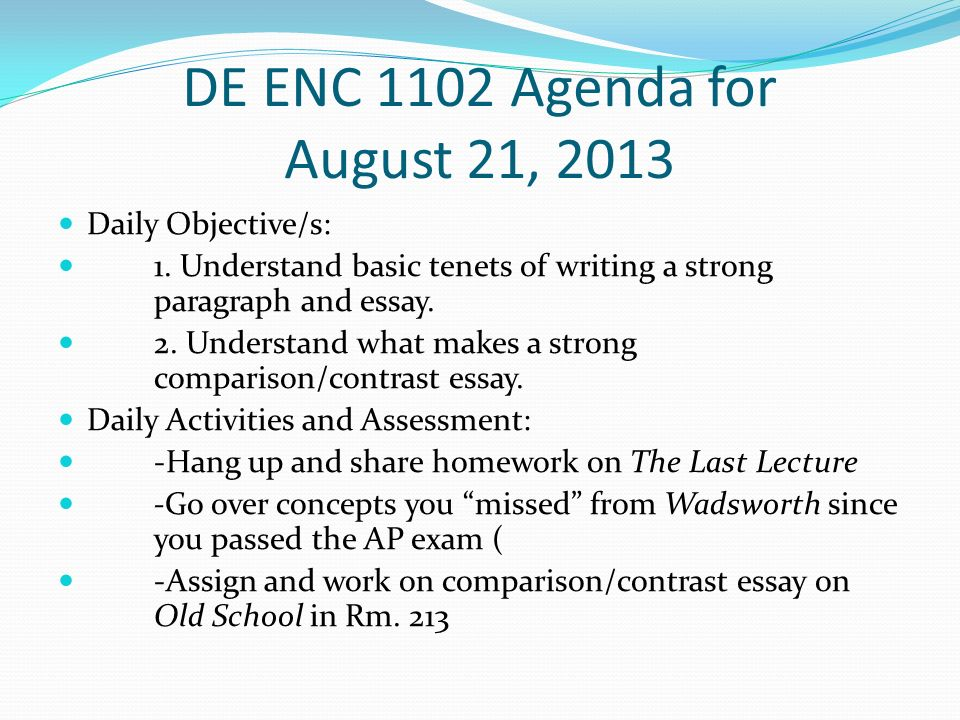 DE ENC 1102 Agenda for August 21, 2013 Daily Objective/s: 1.